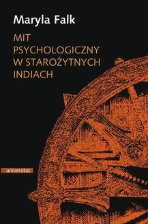 Chomikuj, ebook online Mit psychologiczny w starożytnych Indiach. Maryla Falk