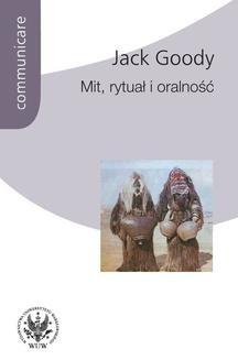 Chomikuj, ebook online Mit, rytuał i oralność. Jack Goody