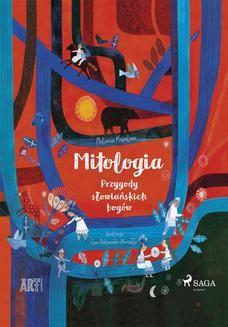 Chomikuj, ebook online Mitologia – Przygody słowiańskich bogów. Melania Kapelusz