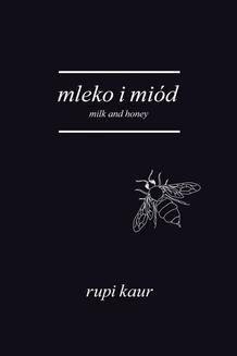 Chomikuj, ebook online Mleko i miód. Milk and Honey. Rupi Kaur