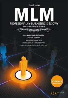 Chomikuj, ebook online MLM. Profesjonalny marketing sieciowy – sposób na sukces w biznesie. Wydanie II poszerzone. Paweł Lenar