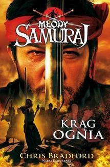 Chomikuj, ebook online Młody samuraj 6. Krąg ognia. Chris Bradford