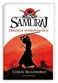 Chomikuj, ebook online Młody samuraj. Tom 1. Droga wojownika. Chris Bradford