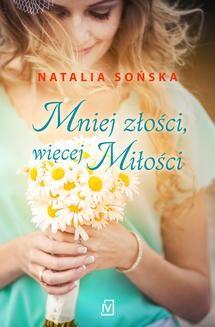 Chomikuj, ebook online Mniej złości, więcej miłości. Natalia Sońska