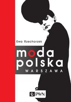 Chomikuj, ebook online Moda Polska WARSZAWA. Ewa Rzechorzek