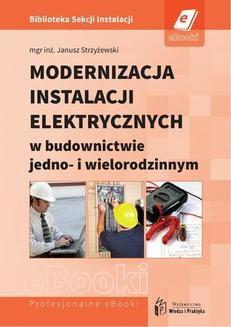 Chomikuj, ebook online Modernizacja instalacji elektrycznych w budownictwie jedno- i wielorodzinnym. Janusz Strzyżewski