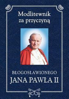Chomikuj, ebook online Modlitewnik za przyczyną błogosławionego Jana Pawła II. Henryk Romanik
