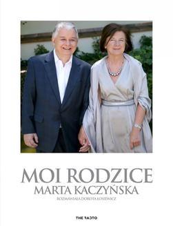 Chomikuj, ebook online Moi rodzice. Marta Kaczyńska