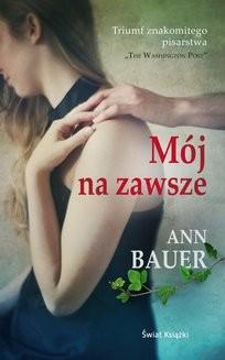 Chomikuj, ebook online Mój na zawsze. Ann Bauer