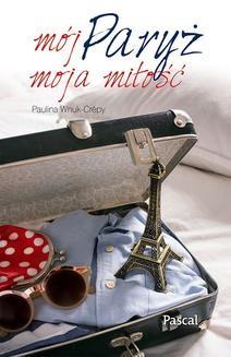 Ebook Mój Paryż, moja miłość pdf