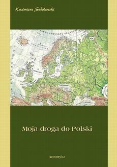 Ebook Moja droga do Polski pdf