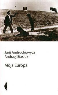 Chomikuj, ebook online Moja Europa. Dwa eseje o Europie zwanej Środkową. Jurij Andruchowicz