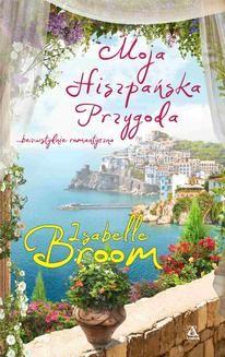 Chomikuj, ebook online Moja hiszpańska przygoda. Isabelle Broom