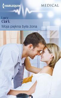 Chomikuj, pobierz ebook online Moja piękna była żona. Lucy Clark