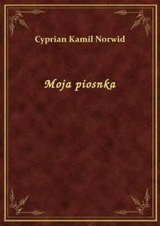 Chomikuj, ebook online Moja piosnka. Cyprian Kamil Norwid