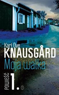 Chomikuj, pobierz ebook online Moja walka. Karl Ove Knausgård