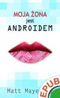 Ebook Moja żona jest androidem pdf