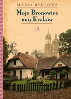 Chomikuj, ebook online Moje Bronowice mój Kraków. Maria Rydlowa