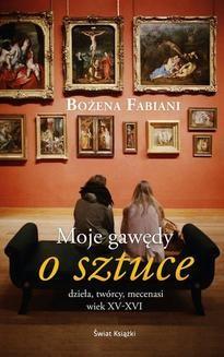 Chomikuj, ebook online Moje gawędy o sztuce. Bożena Fabiani