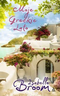 Chomikuj, ebook online Moje greckie lato. Isabelle Broom