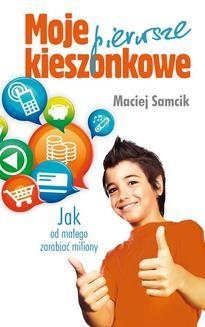 Chomikuj, ebook online Moje pierwsze kieszonkowe. Maciej Samcik