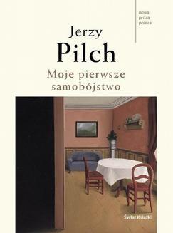 Chomikuj, ebook online Moje pierwsze samobójstwo. Jerzy Pilch