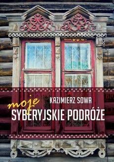 Chomikuj, ebook online Moje syberyjskie podróże. Kazimierz Sowa