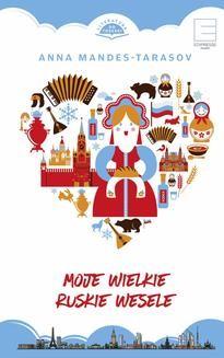 Chomikuj, ebook online Moje wielkie ruskie wesele. Anna Mendes-Tarasov