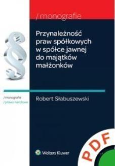 Ebook Monografie. Przynależność praw spółkowych w spółce jawnej do majątków małżonków pdf