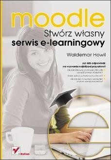 Chomikuj, ebook online Moodle. Stwórz własny serwis e-learningowy. Waldemar Howil