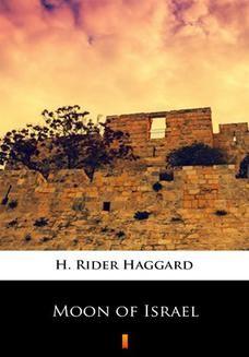 Chomikuj, ebook online Moon of Israel. H. Rider Haggard