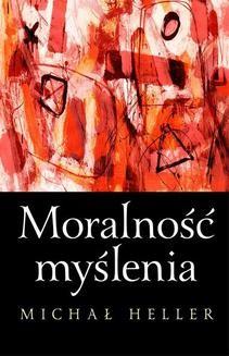 Chomikuj, ebook online Moralność myślenia. Michał Heller