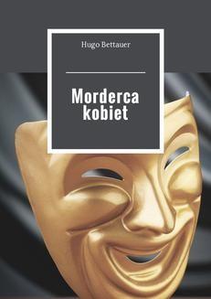 Chomikuj, ebook online Morderca kobiet. Hugo Bettauer
