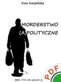Chomikuj, ebook online Morderstwo (a)polityczne. Ewa Wiecha