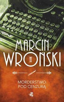 Chomikuj, ebook online Morderstwo pod cenzurą. Marcin Wroński