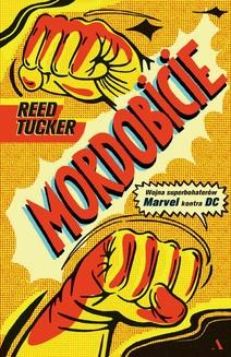 Chomikuj, ebook online Mordobicie. Wojna superbohaterów Marvel kontra DC. Reed Tucker
