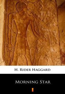 Chomikuj, ebook online Morning Star. H. Rider Haggard