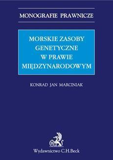 Chomikuj, ebook online Morskie zasoby genetyczne w prawie międzynarodowym. Konrad Jan Marciniak