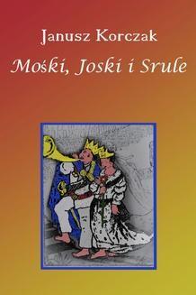 Chomikuj, ebook online Mośki, Joski i Srule. Janusz Korczak