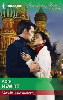 Chomikuj, ebook online Moskiewskie wieczory. Kate Hewitt