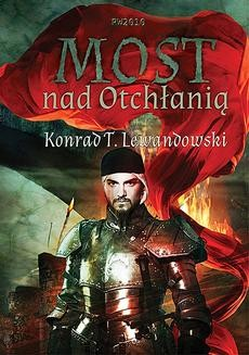 Chomikuj, ebook online Most nad otchłanią. Konrad T. Lewandowski