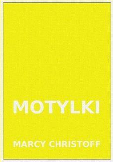 Chomikuj, ebook online Motylki. Marcy Christoff