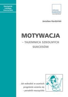 Chomikuj, ebook online Motywacja – tajemnica szkolnych sukcesów. Jarosław Kordziński