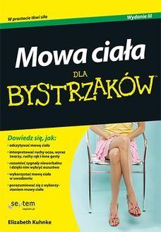 Chomikuj, pobierz ebook online Mowa ciała dla bystrzaków. Wydanie III. Elizabeth Kuhnke