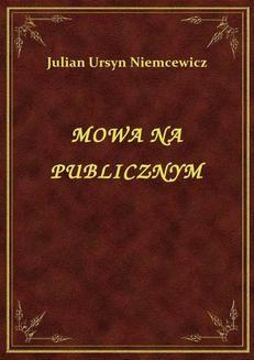 Chomikuj, ebook online Mowa Na Publicznym. Julian Ursyn Niemcewicz