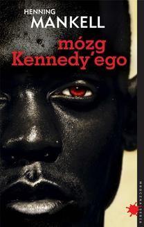 Chomikuj, ebook online Mózg Kennedy ego. Henning Mankell