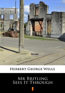 Chomikuj, ebook online Mr Britling Sees It Through. Herbert George Wells