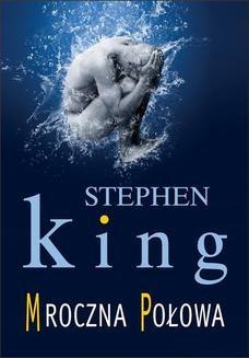 Chomikuj, ebook online Mroczna połowa. Stephen King