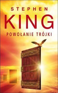 Chomikuj, ebook online Mroczna Wieża II: Powołanie Trójki. Stephen King