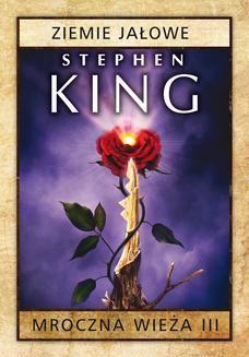 Chomikuj, ebook online Mroczna Wieża III: Ziemie jałowe. Stephen King